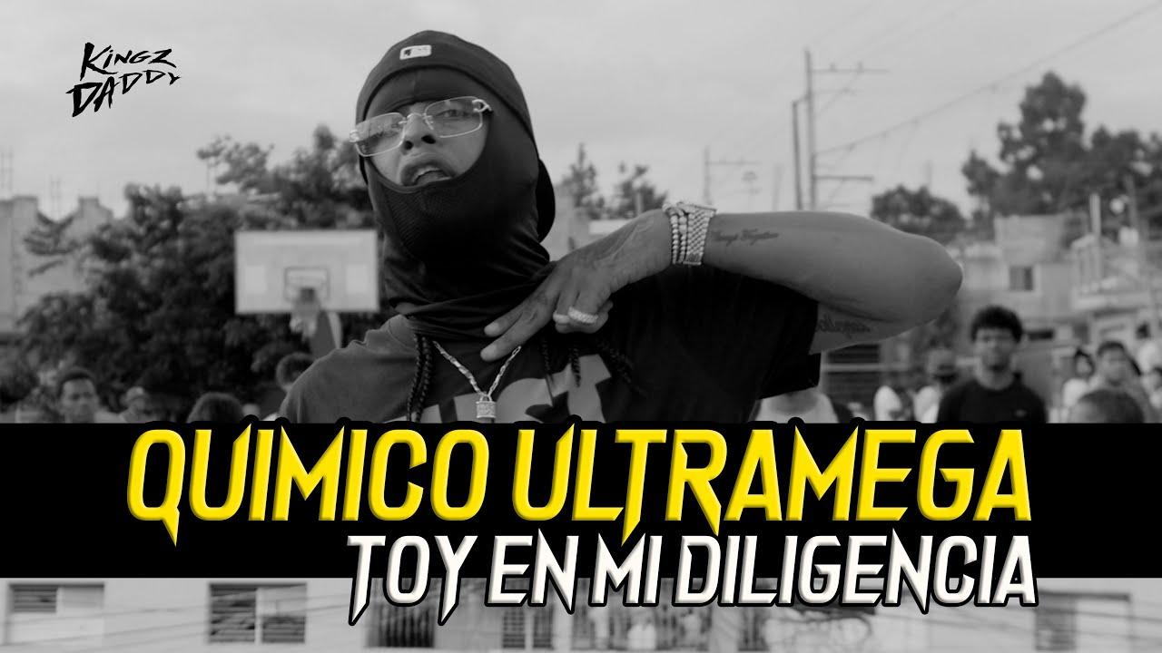 Quimico Ultramega - Toy en mi diligencia
