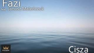 FAZI feat JANUSZ MALEŃCZUK - CISZA