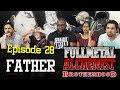 Fullmetal Alchemist: Brotherhood - Episode 28 Father - Group Reaction