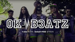 T-ara (티아라) - Sugar Free (슈가프리) dance cover | OK-B3ATZ Crew