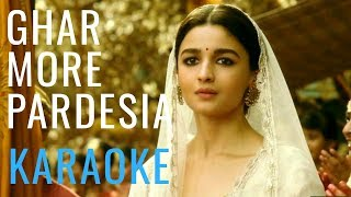 Ghar More Pardesiya Karaoke | Kalank Songs |Alia Bhatt Songs| Musical valley