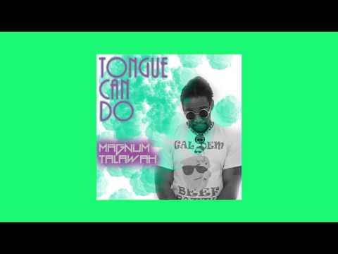 Tongue Can Do ( Big Up Ishawna) (Kiprich Diss)(Raw) - Magnum Talawah