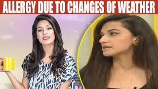 Allergy Due To Changes Of Weather - Mehekti Morning With Sundus Kha...