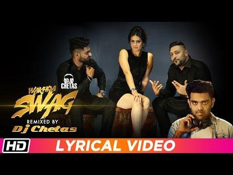 wakhra-swag-remix-|-lyrical-video-|-dj-chetas-|-navv-inder-feat.-badshah-|-new-video-song