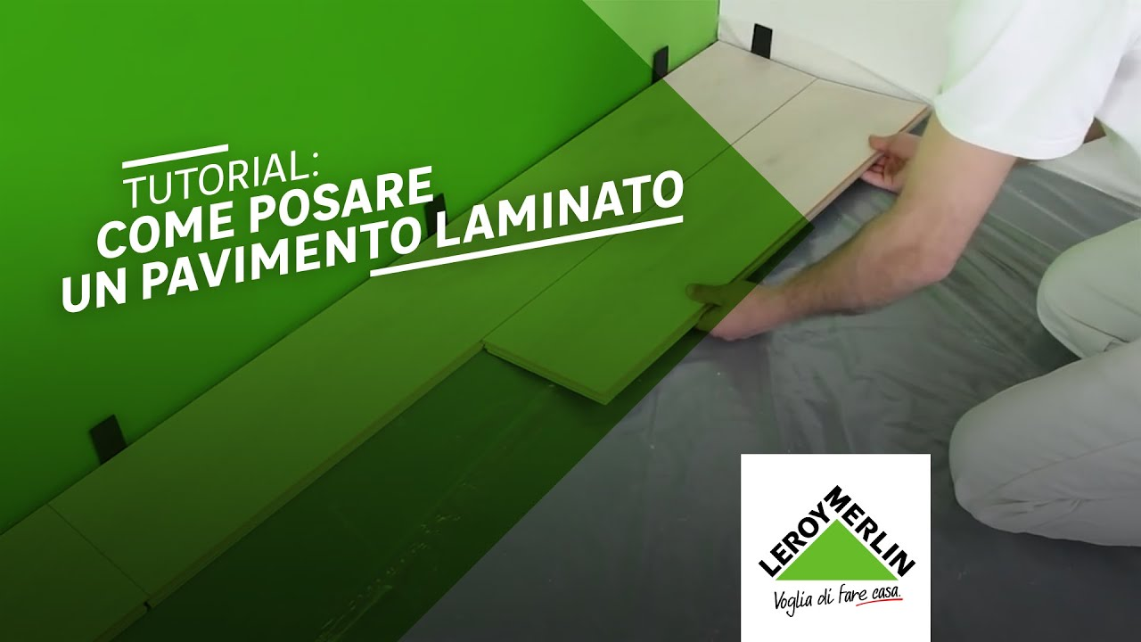Come posare un pavimento laminato - tutorial Leroy Merlin - YouTube