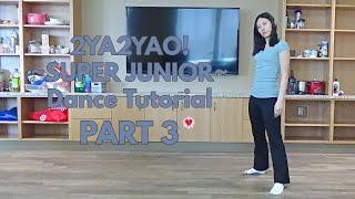 2YA2YAO! SUPER JUNIOR Dance Tutorial Part 3