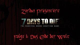 7 Days to Die - Folge 1: Das Ende der Welt