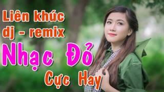 Lk Nhạc Đỏ DJ - REMIX Cực Phê Nhạc Cách Mạng Remix Cực Mạnh | Chào Mừng Ngày Sinh Nhật Bác 19 - 5