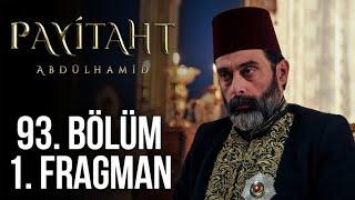 Payitaht Abdülhamid 93. Bölüm Fragmanı