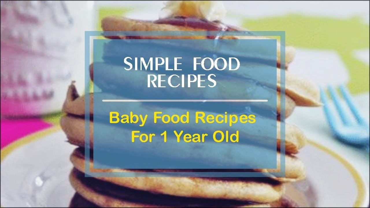 Baby Food Recipes For 1 Year Old