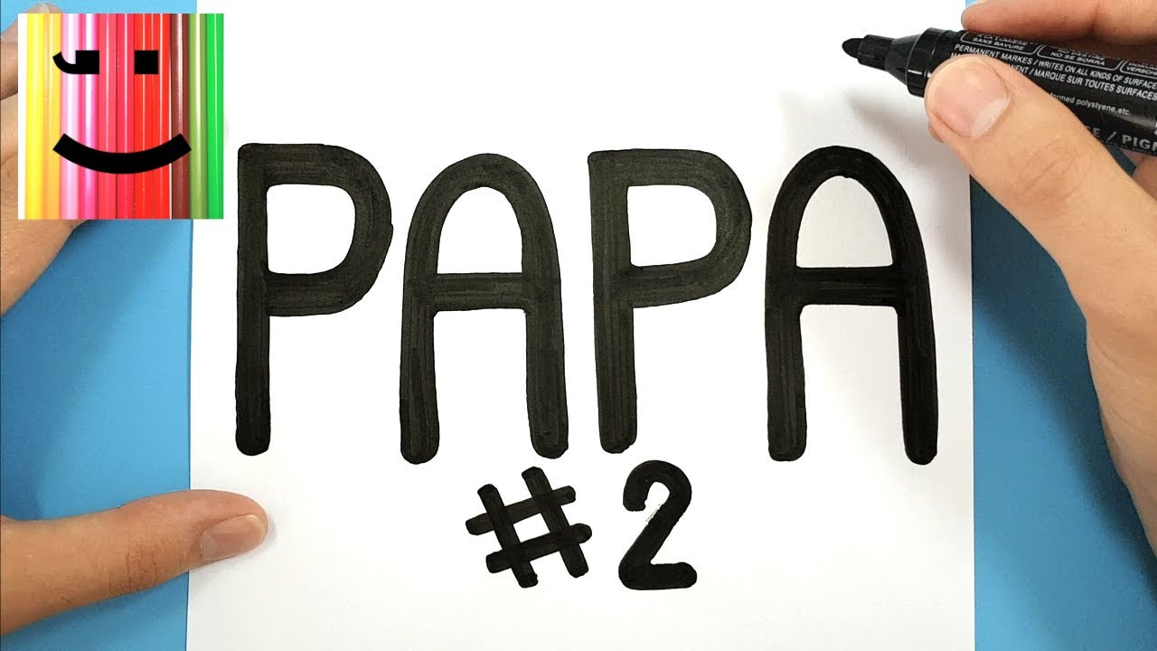 Dessin Facile Comment Dessiner Un Super Papa à Partir Du Mot Papa