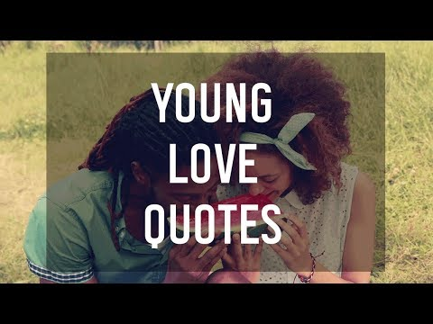 Young Love Quotes 💘 - YouTube
