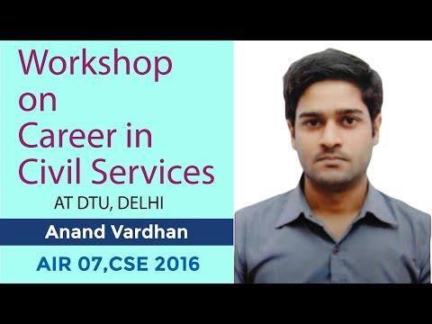 Workshop on Career in Civil Services | DTU, Delhi | Anand Vardhan, AIR 7 (CSE 2016) |