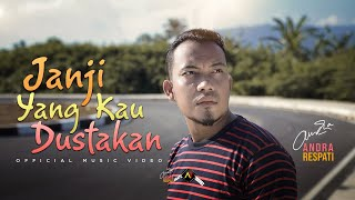 Andra Respati - JANJI YANG KAU DUSTAKAN (Official Music Video)