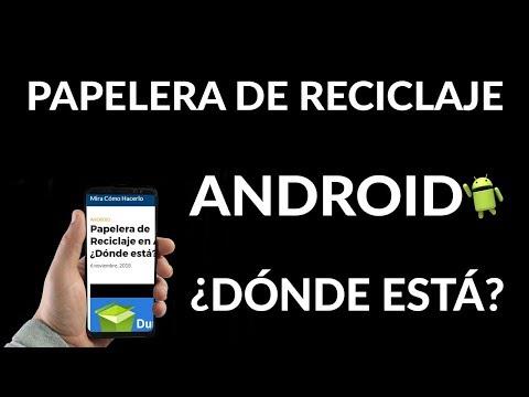 Papelera de Reciclaje en Android, ¿Dónde está?