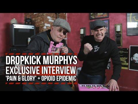 Dropkick Murphys on 'Pain & Glory' + Opioid Epidemic