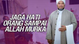 [4.55 MB] Jaga Hati Orang Sampai Allah Murka | Ustaz Muhammad James