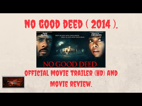 No Good Deed (2014)Official Trailer (HD) and Movie Review.