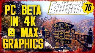 What Does Fallout 76 on PC with 4K at MAX Graphics look like?