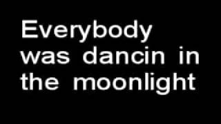 Dancing in the Moonlight W/ Lyrics