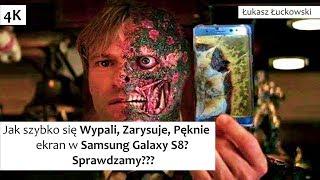 Jak szybko WYPALI, ZARYSUJE, STŁUCZE się ekran W Samsung S8/S8+,  Chcecie się dowiedzieć???