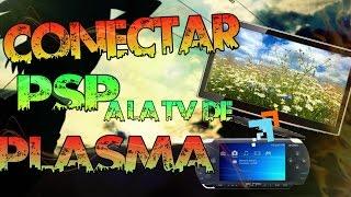 Conectar PSP a la TV de Plasma - almadgata