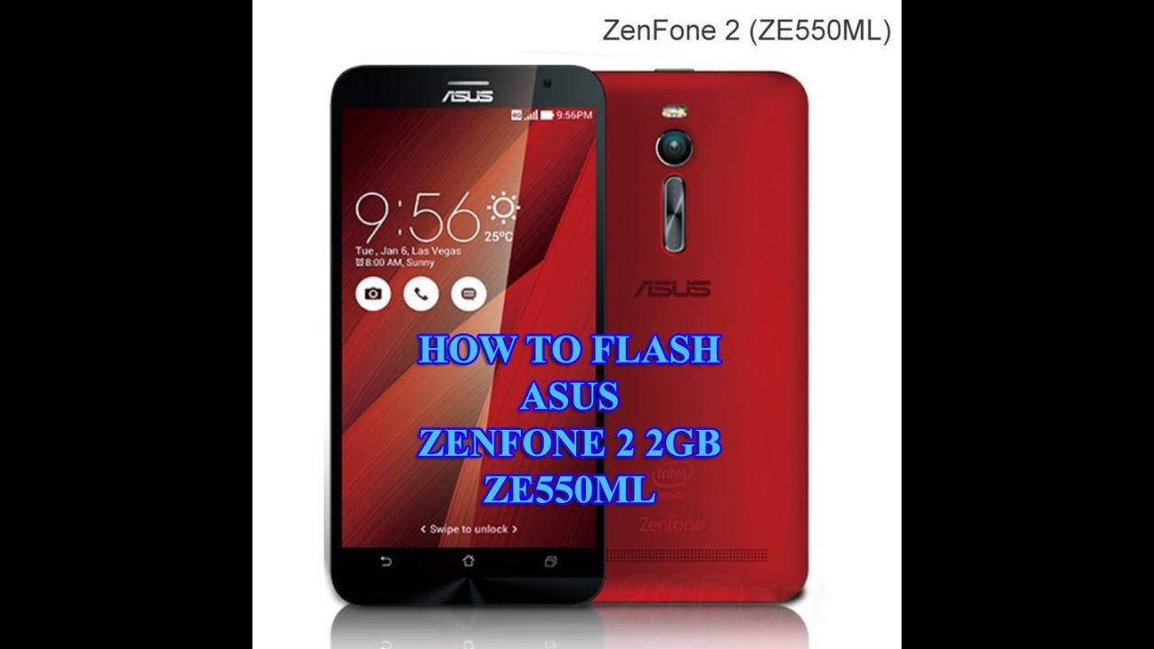 How To Flash Asus Zenfone 2 2gb Ze550ml Official Firmware