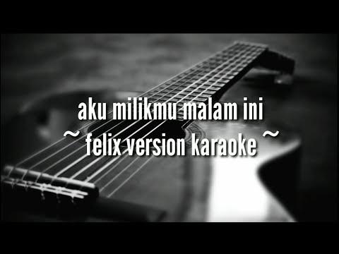 aku-milikmu-malam-ini-(-felix-version-karaoke-lirik-)