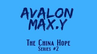 Avalon vs MAX.Y | The China Hope Series #2