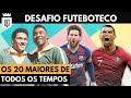 Desafio: 20 maiores jogadores de futebol da história (Futeboteco) | UD LISTAS
