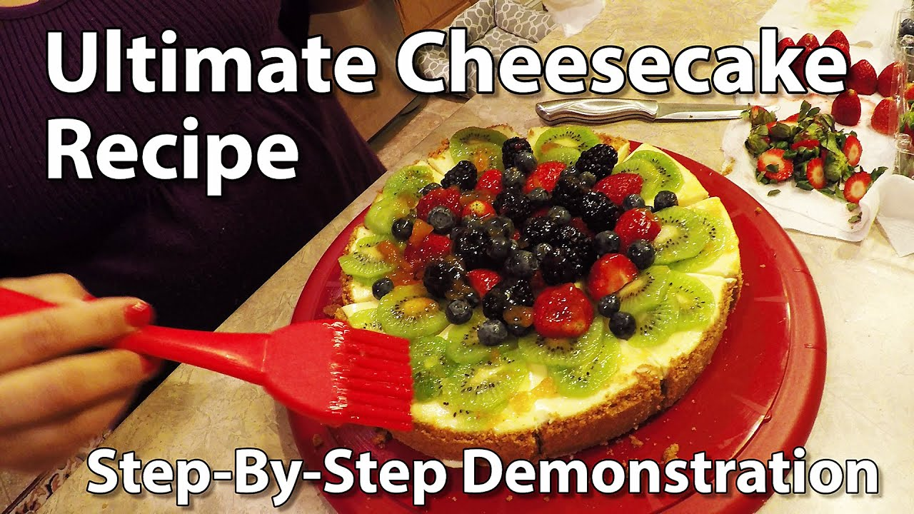 Ultimate Cheesecake Recipe Step By Step Instructions