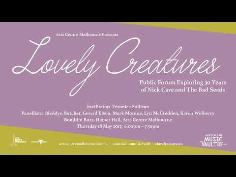 Lovely Creatures: Public Forum Exploring 30 years of Nick Cave and the Bad Seeds