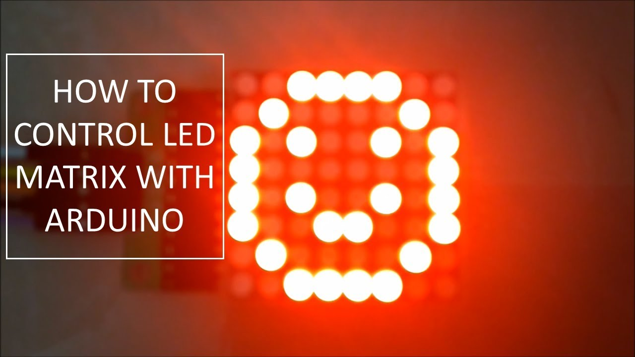 How To Control Led Matrix Using Arduino