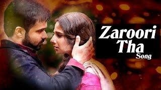 Hamari Adhuri Kahaanis NEW SONG Zaroori Tha RELEASES | Emraan Hashmi, Vidya Balan
