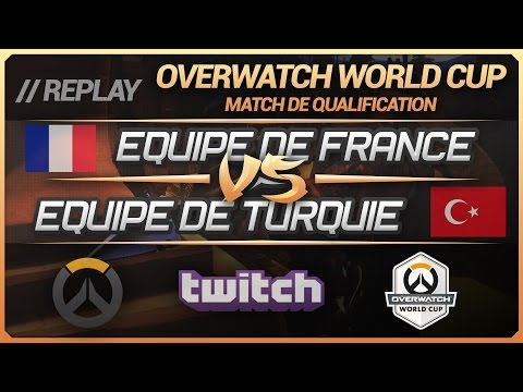 Overwatch World Cup : France vs Turquie  (Match qualification BlizzCon) [FR]