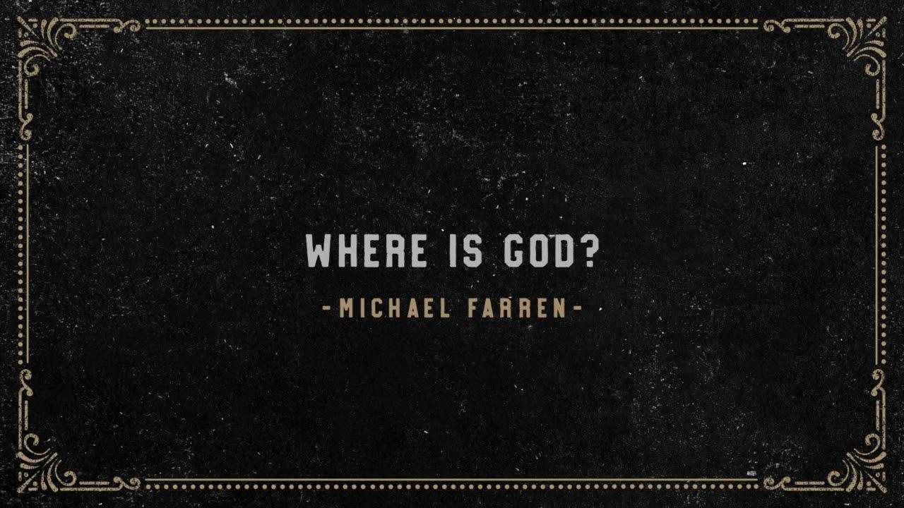 Michael Farren - Where Is God? (Official Audio) - YouTube