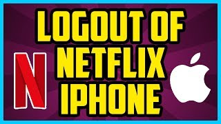 How To Logout Of Netflix On iPhone App 2017 (QUICK AND EASY) - iPhone Netflix Sign Out Help