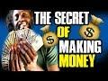 The Secret Of Making Money ! (Real Talk)