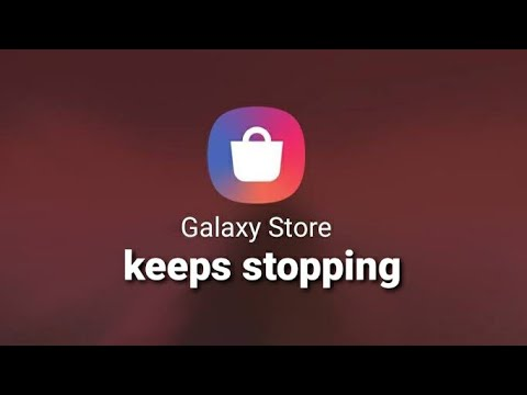 Samsung galaxy store keeps stopping