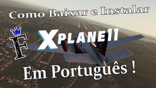 Como Baixar e Instalar X Plane 11 Em Português !