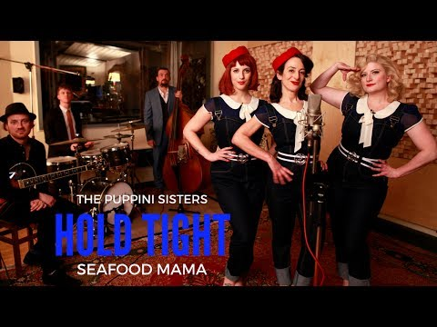 Hold Tight (Seafood Mama) - The Puppini Sisters