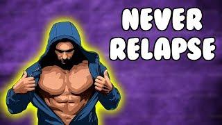 NONUT | HOW TΟ NEVER RELAPSE