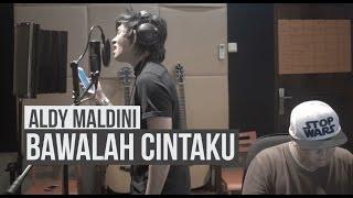 ALDY MALDINI - BAWALAH CINTAKU (COVER) MP3