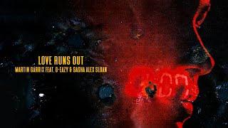 Martin Garrix feat. G-Eazy & Sasha Alex Sloan - Love Runs Out (Official Video)