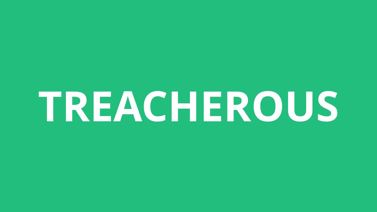 How To Pronounce Treacherous - Pronunciation Academy