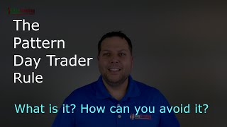 The Pattern Day Trader Rule (PDT Rule)