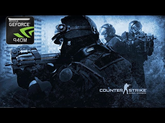 Counter Strike: Global Offensive on Geforce 940m