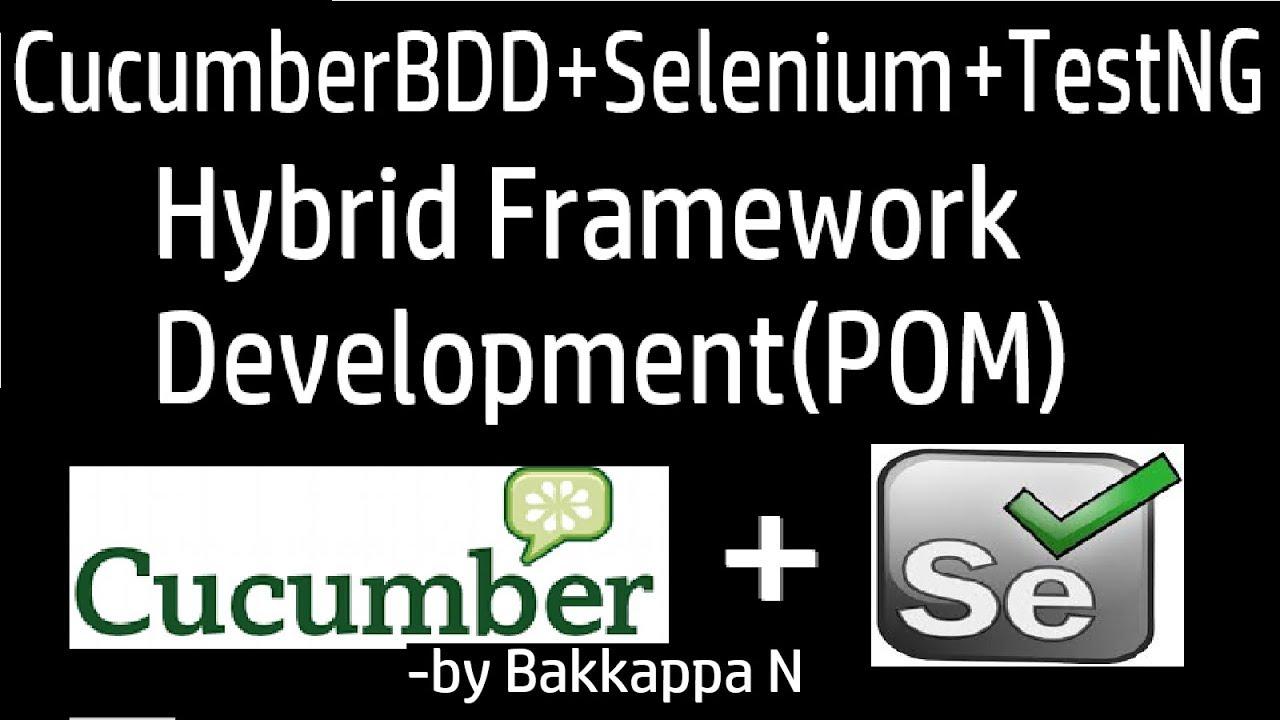 CucumberBDD+Selenium+TestNG Develop Framework in 30 Minutes by Bakkappa N  by Selenium Java TestNG Tutorials - Bakkappa N