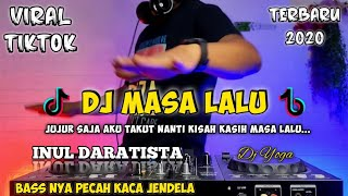 DJ MASA LALU (INUL DARATISTA)  JUJUR SAJA AKU TAKUT NANTI REMIX VIRAL TIKTOK 2020 FULL BASS