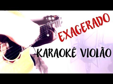Exagerado - Cazuza - Karaokê com Violão